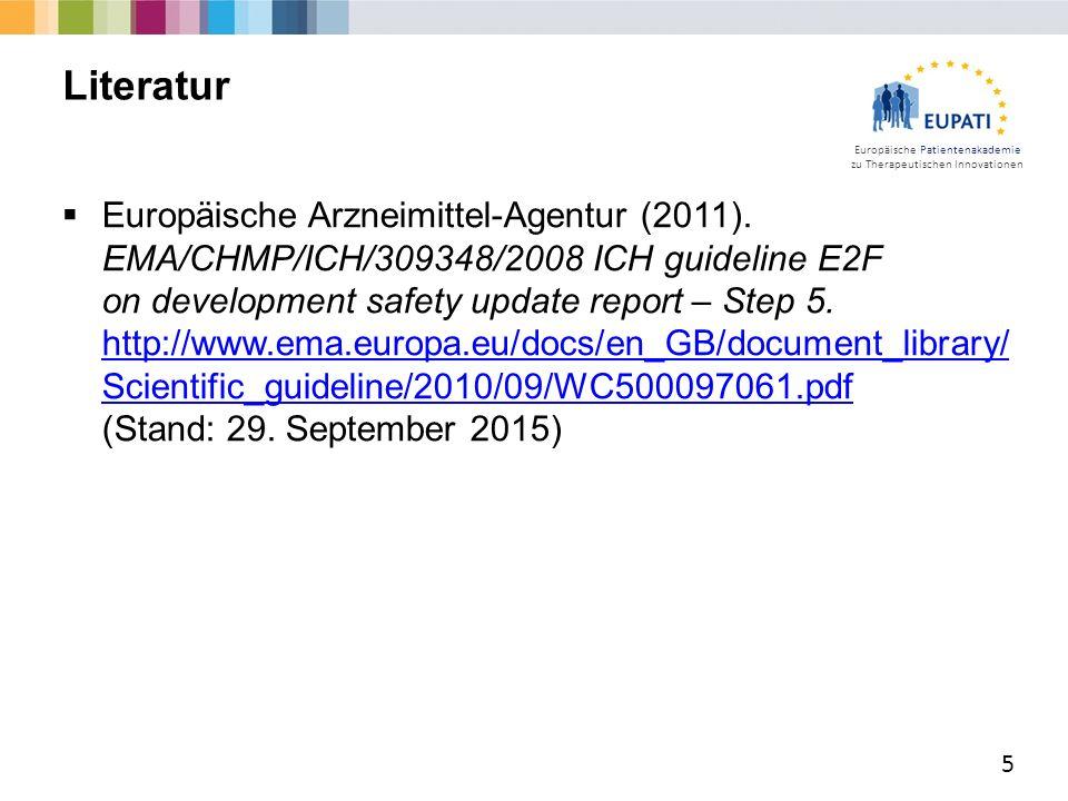 Europäische Patientenakademie zu Therapeutischen Innovationen  Europäische Arzneimittel-Agentur (2011). EMA/CHMP/ICH/309348/2008 ICH guideline E2F on