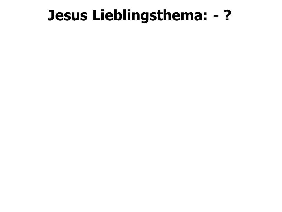 Jesus Lieblingsthema: -