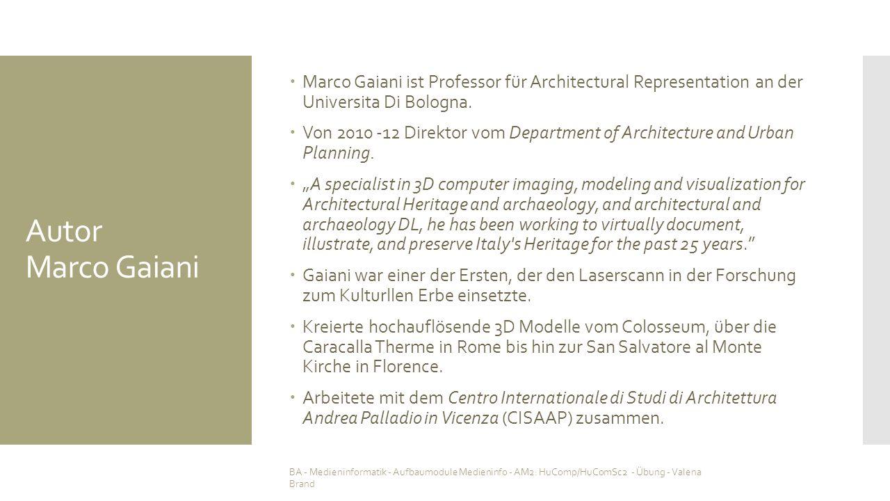 Autor Marco Gaiani  Marco Gaiani ist Professor für Architectural Representation an der Universita Di Bologna.