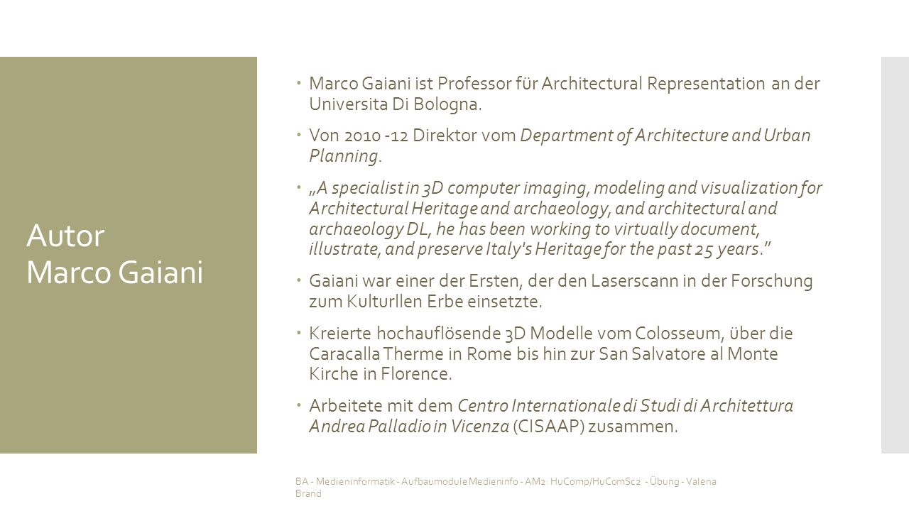 Autor Marco Gaiani  Marco Gaiani ist Professor für Architectural Representation an der Universita Di Bologna.  Von 2010 -12 Direktor vom Department