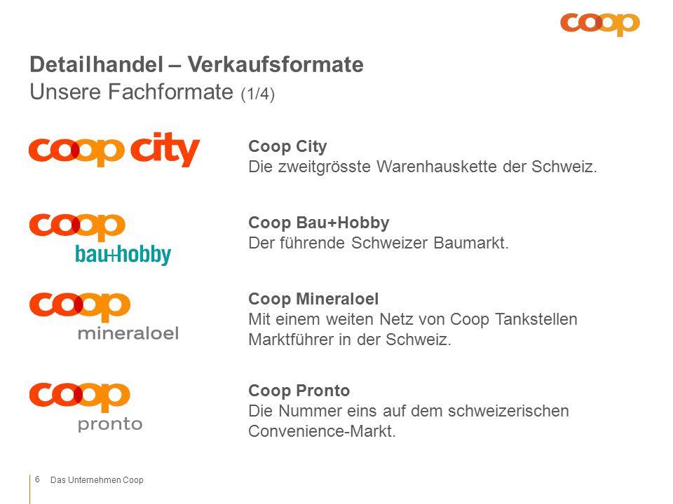1/33/42/31 / 21/4Rand 11.60 7.60 Platzhalter unten 4.40 Platzhalter oben 8.40 Mitte 1.60 3/4 1/4 Kapitel unten 8.40 Fusszeile 5.60 Titel unten 7.60 Titel oben Das Unternehmen Coop Detailhandel – Verkaufsformate Unsere Fachformate (1/4) 6 Coop City Die zweitgrösste Warenhauskette der Schweiz.
