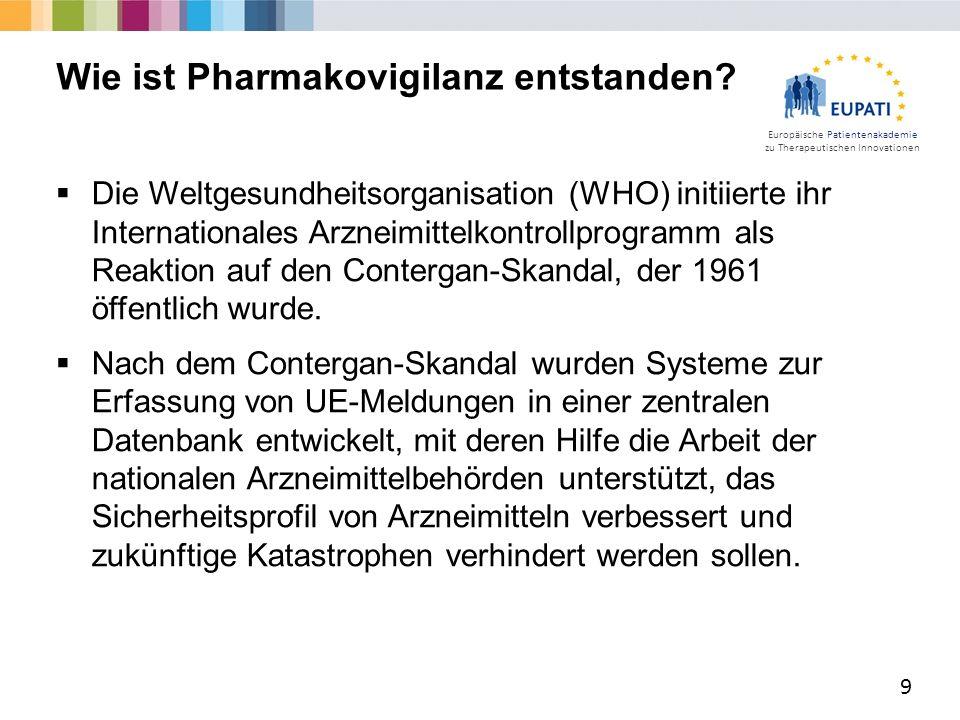 Europäische Patientenakademie zu Therapeutischen Innovationen  Die Weltgesundheitsorganisation (WHO) initiierte ihr Internationales Arzneimittelkontr