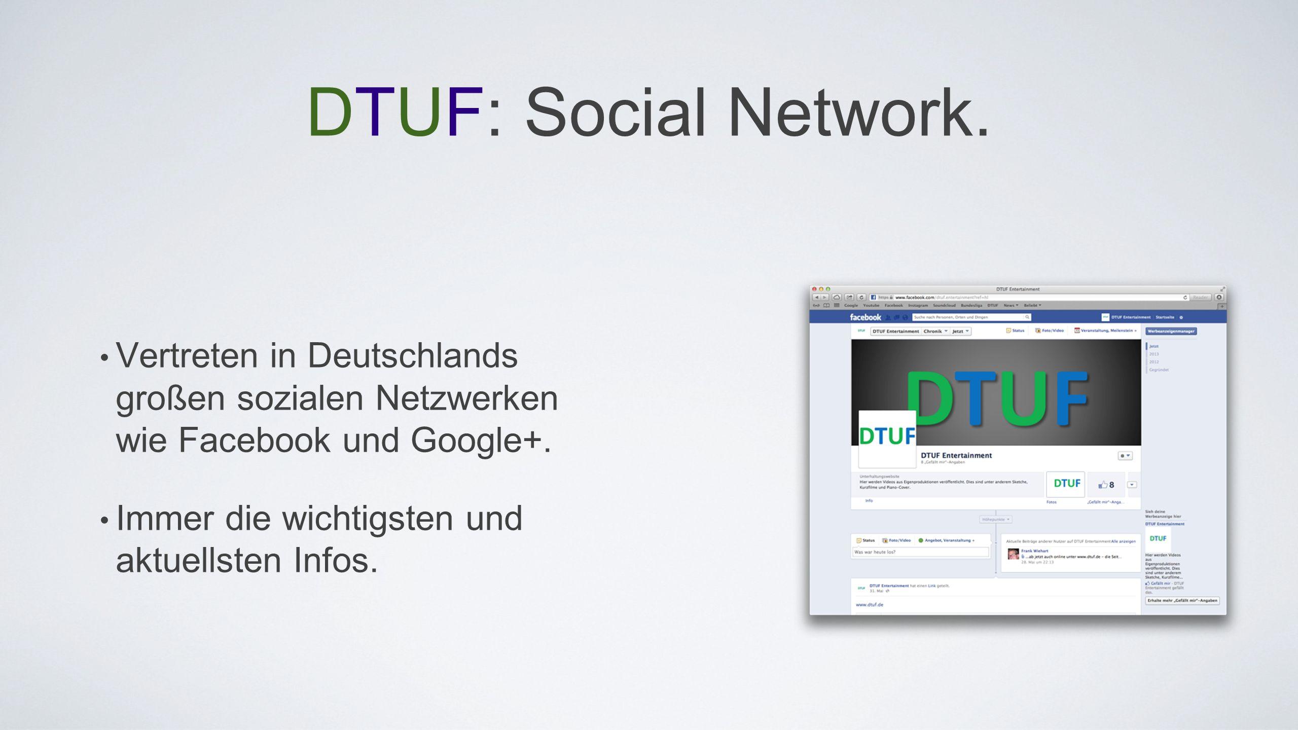 DTUF: Social Network. Vertreten in Deutschlands großen sozialen Netzwerken wie Facebook und Google+. Immer die wichtigsten und aktuellsten Infos.