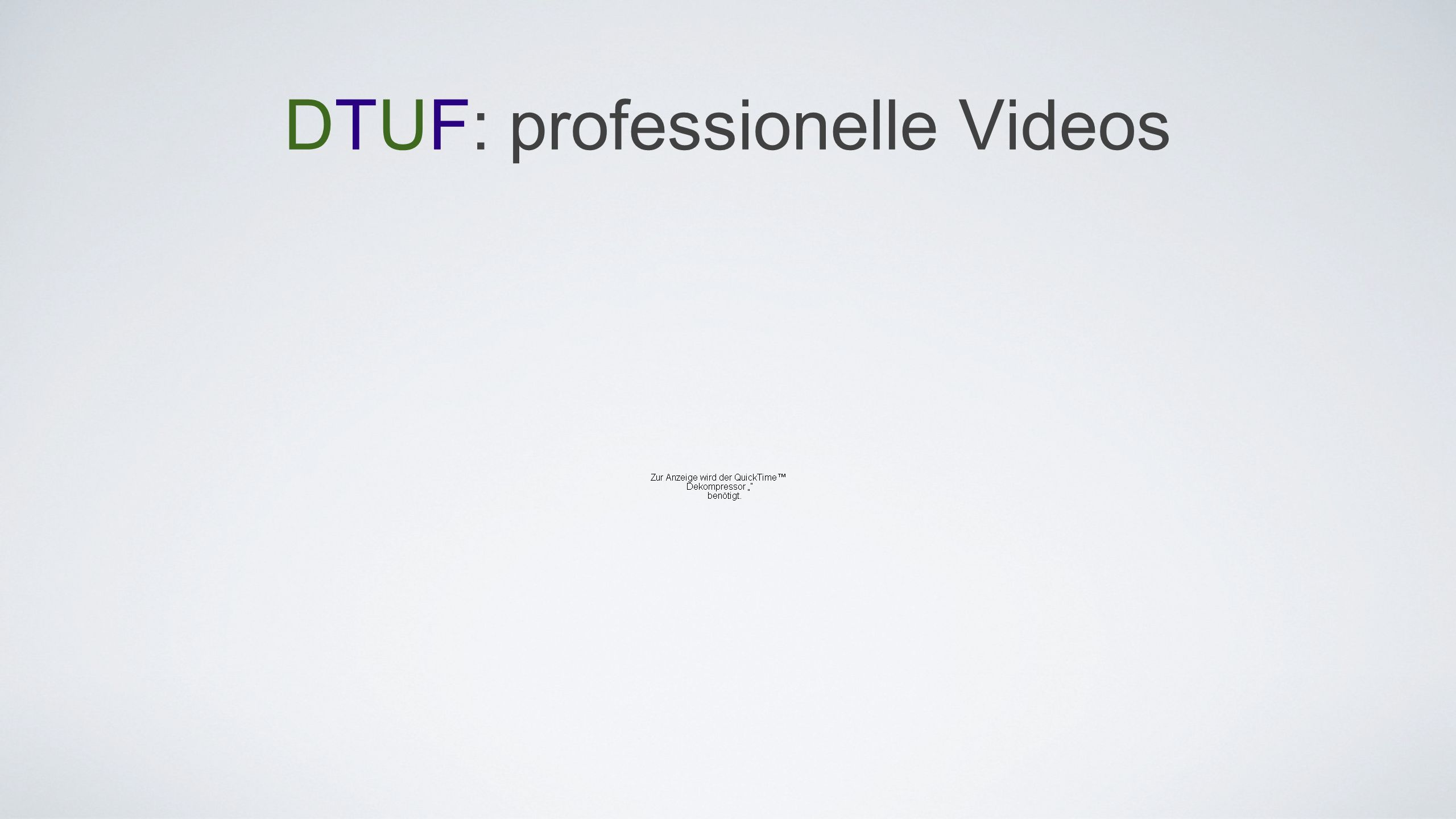 DTUF: professionelle Videos