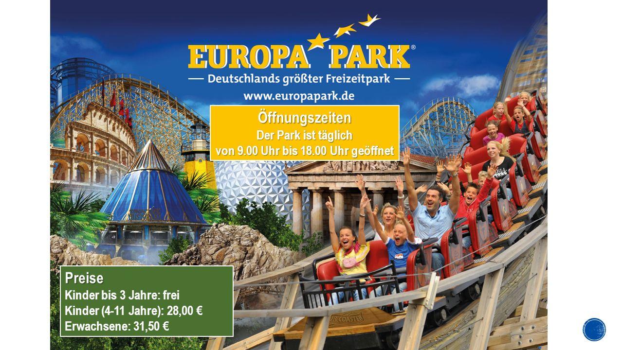 Preise Kinder bis 3 Jahre: frei Kinder (4-11 Jahre): 28,00 € Erwachsene: 31,50 € Öffnungszeiten Der Park ist täglich von 9.00 Uhr bis 18.00 Uhr geöffnet