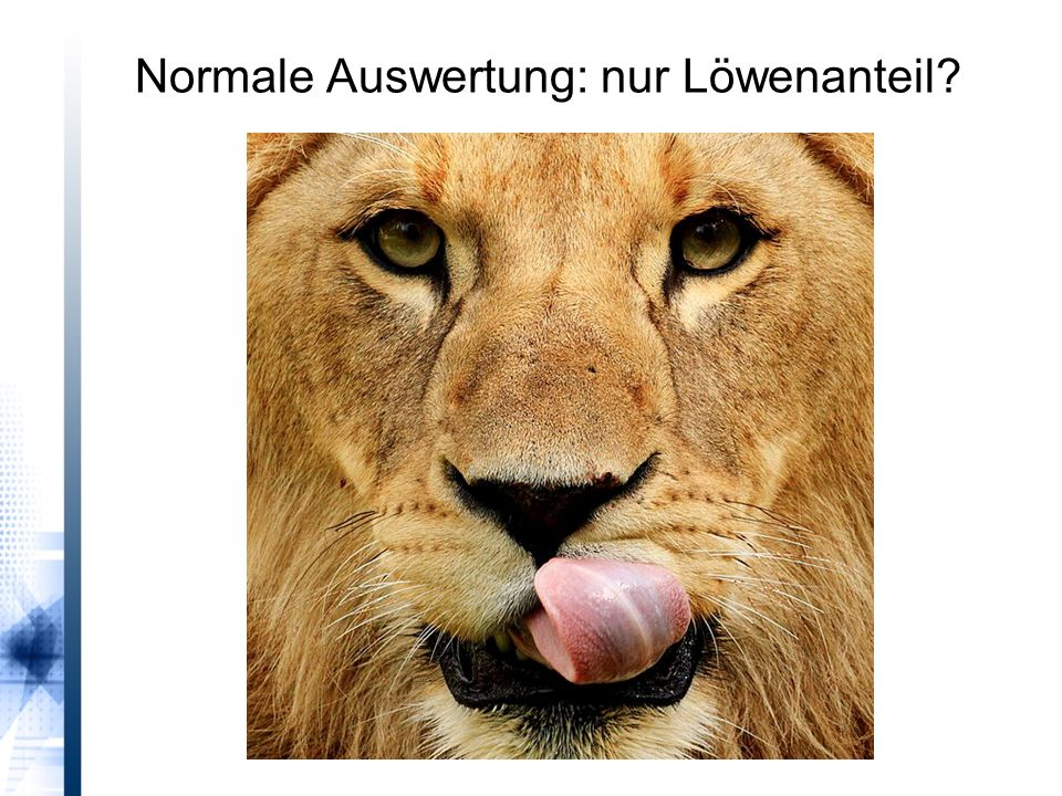 Normale Auswertung: nur Löwenanteil