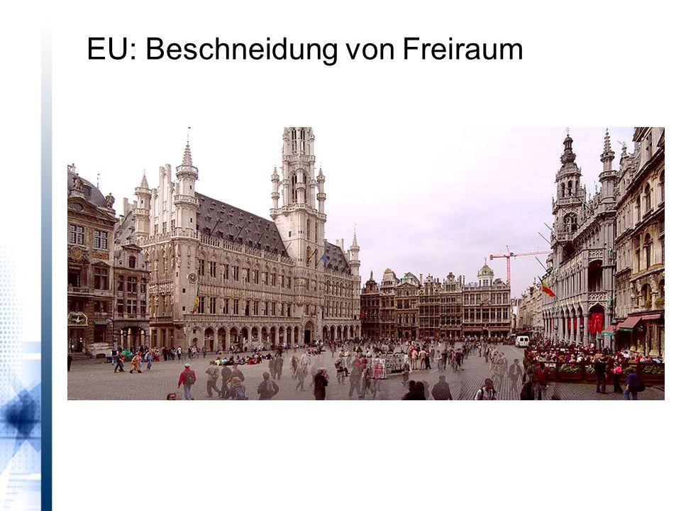 EU: Beschneidung von Freiraum