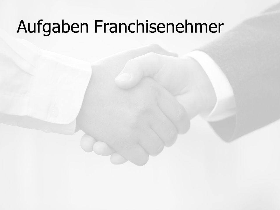 Aufgaben Franchisenehmer