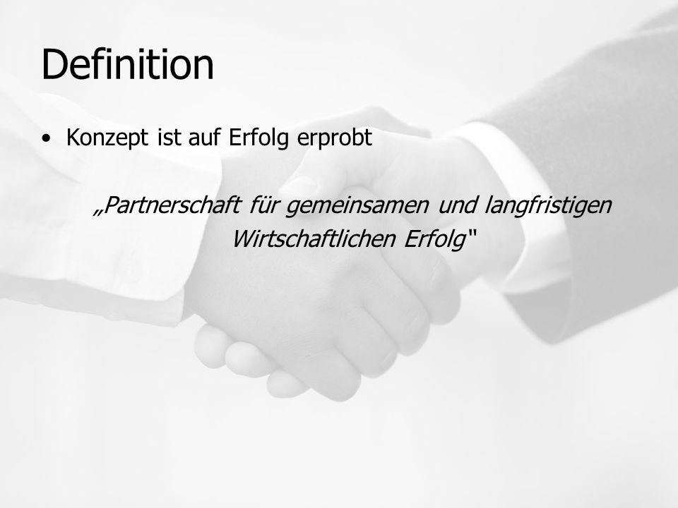 """Definition Konzept ist auf Erfolg erprobt """"Partnerschaft für gemeinsamen und langfristigen Wirtschaftlichen Erfolg"""""""