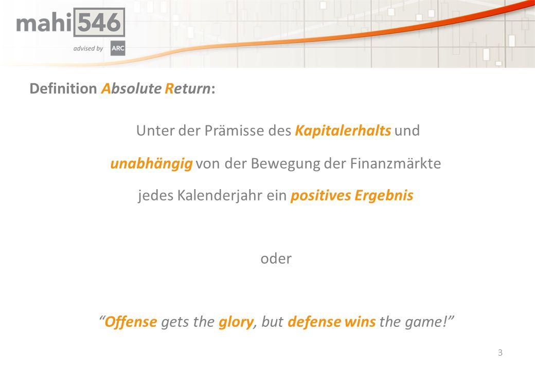 4 Täglich handelbar & liquide Zugang zu institutionellem Know-How Absolute Return Dachfonds Reguliert nach österr.