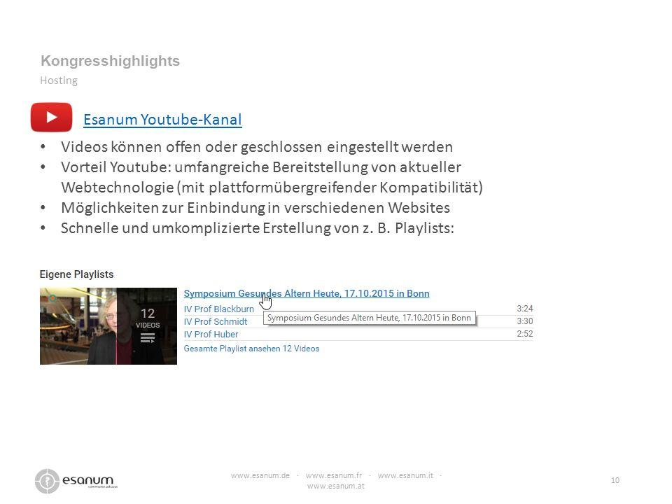 www.esanum.de · www.esanum.fr · www.esanum.it · www.esanum.at 10 Kongresshighlights Hosting Esanum Youtube-Kanal Videos können offen oder geschlossen