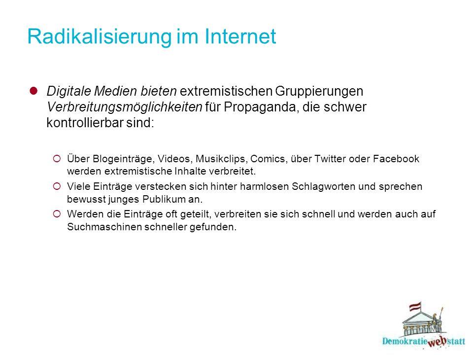 Radikalisierung im Internet Digitale Medien bieten extremistischen Gruppierungen Verbreitungsmöglichkeiten für Propaganda, die schwer kontrollierbar s