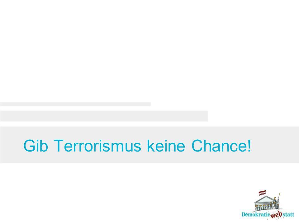 Gib Terrorismus keine Chance!