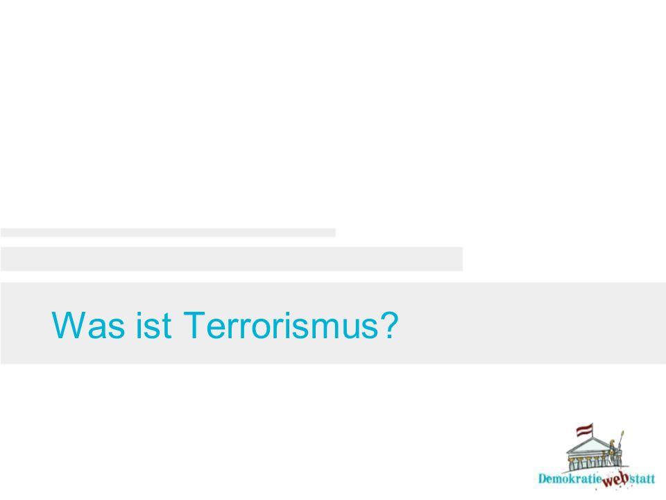 """Merkmale von Terrorismus Terror (lat.: """"Schrecken ) als gewaltsames Mittel, um politische Ziele zu erreichen."""
