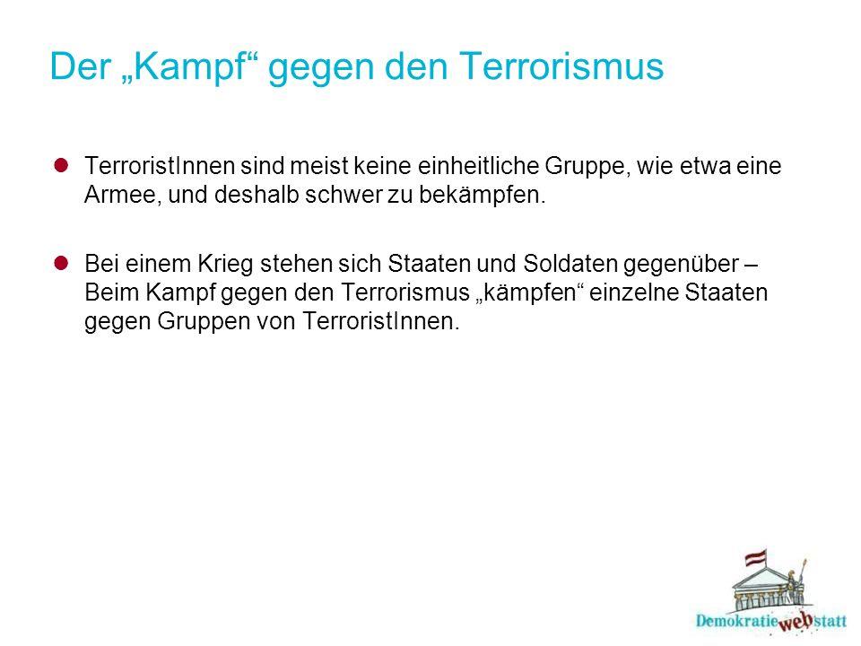 Arten von Terrorismus Terrorismus kann sich auf einen Staat beschränken (nationaler Terrorismus) oder darüber hinaus gehen (internationaler Terrorismus).