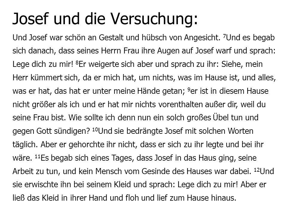 Josef und die Versuchung: Und Josef war schön an Gestalt und hübsch von Angesicht.