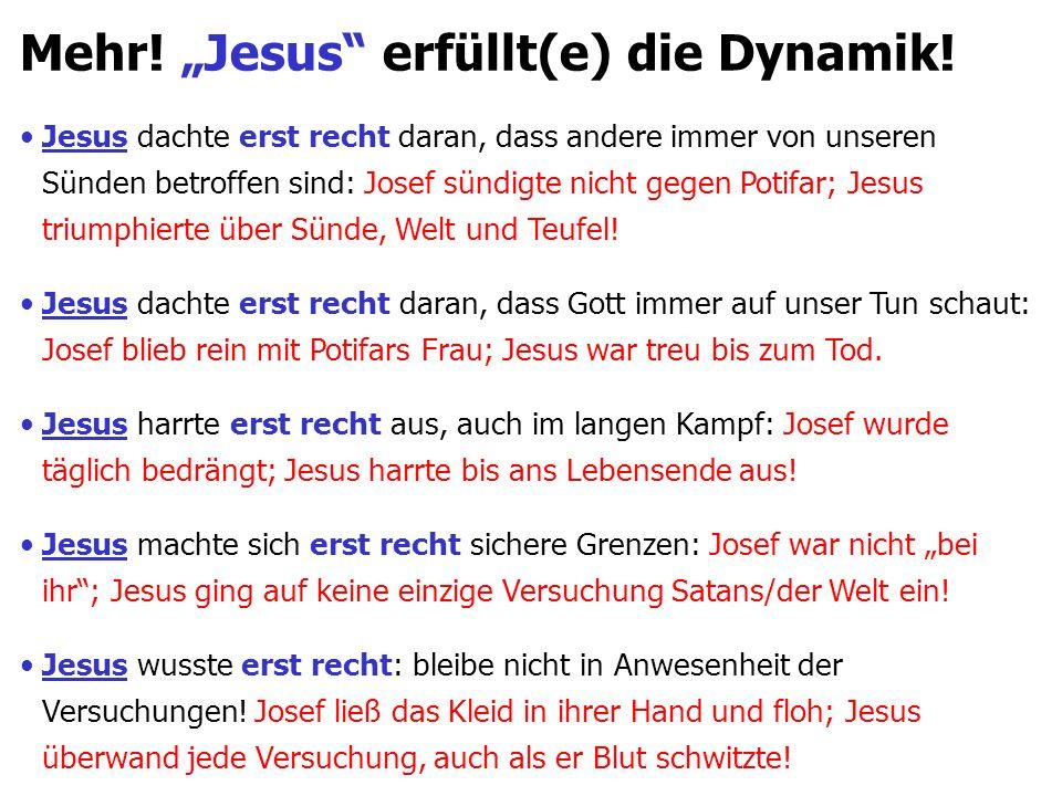 """Mehr. """"Jesus erfüllt(e) die Dynamik."""