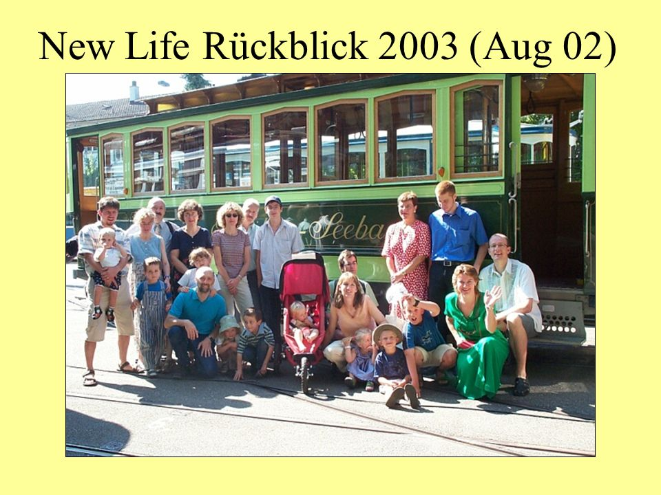 New Life Rückblick 2003 (Aug)