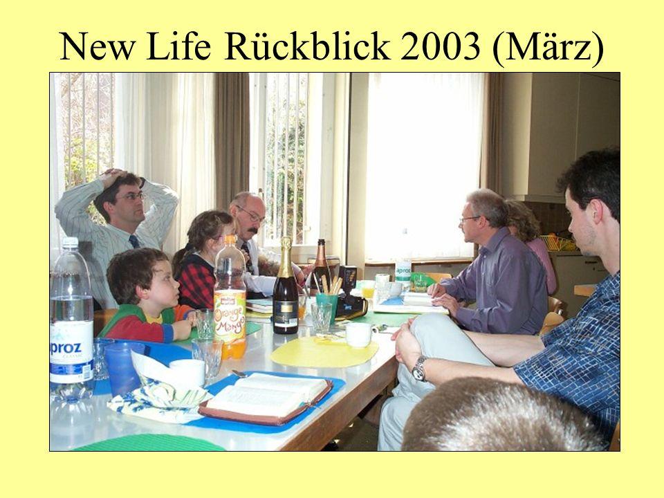 New Life Rückblick 2003 (März)
