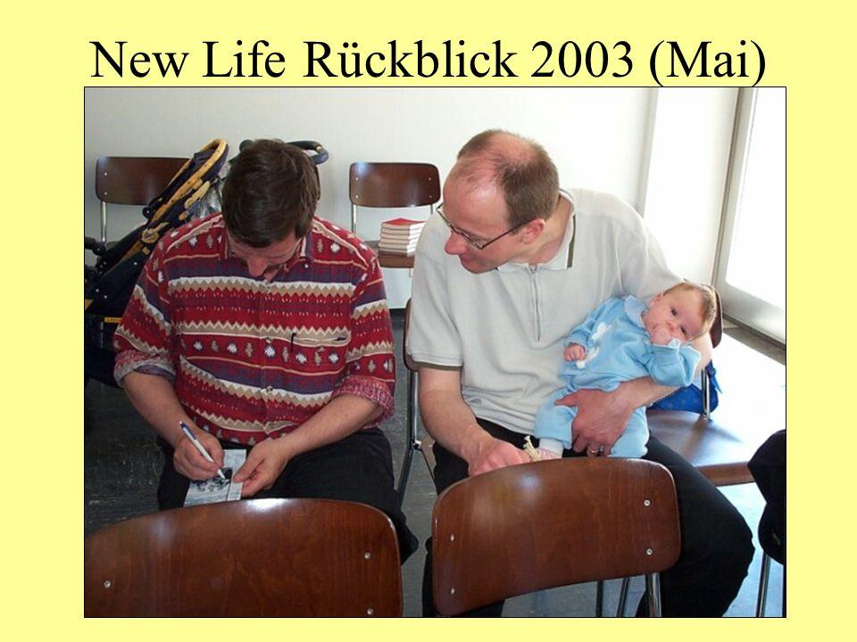 New Life Rückblick 2003 (Mai)