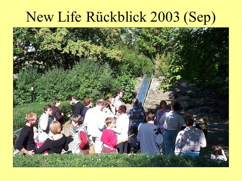 New Life Rückblick 2003 (Sep)