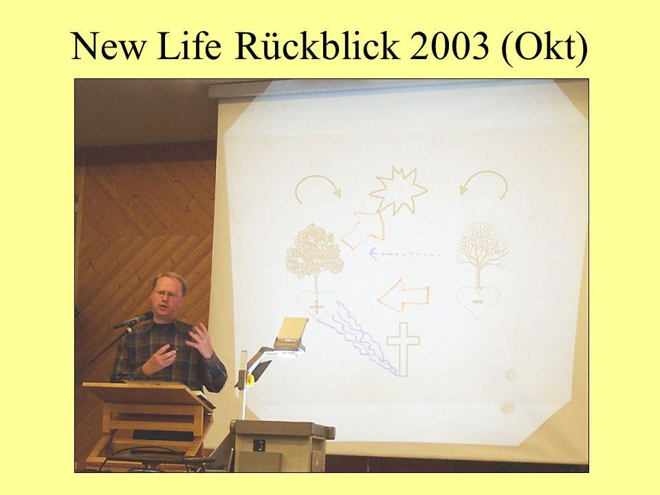 New Life Rückblick 2003 (Okt)