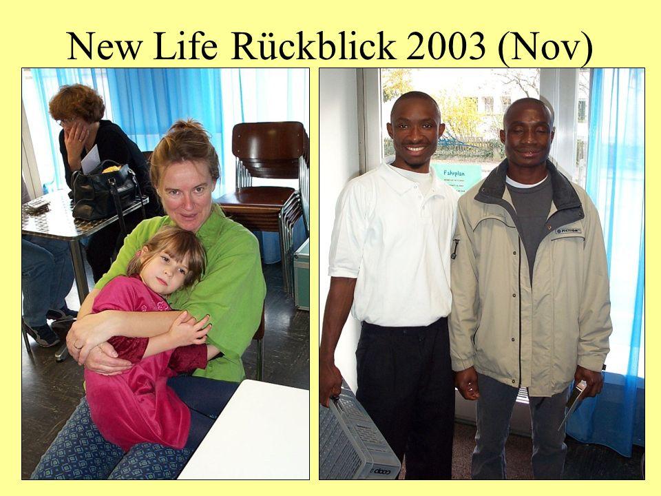 New Life Rückblick 2003 (Nov)