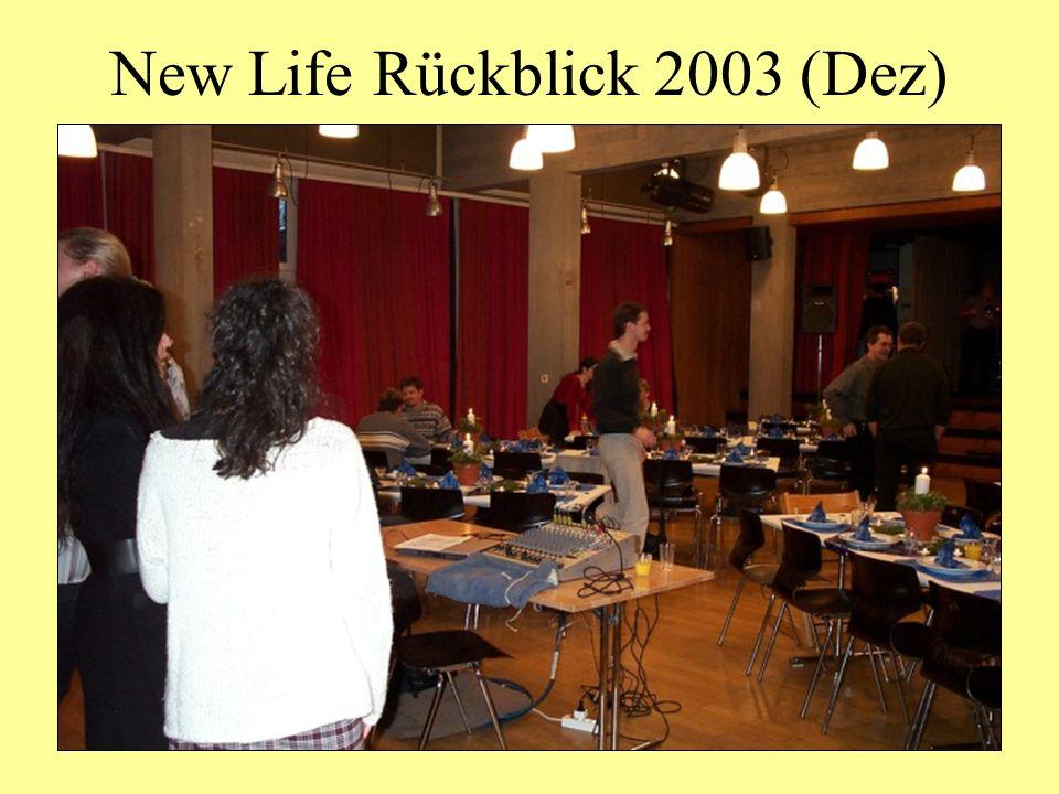 New Life Rückblick 2003 (Dez)