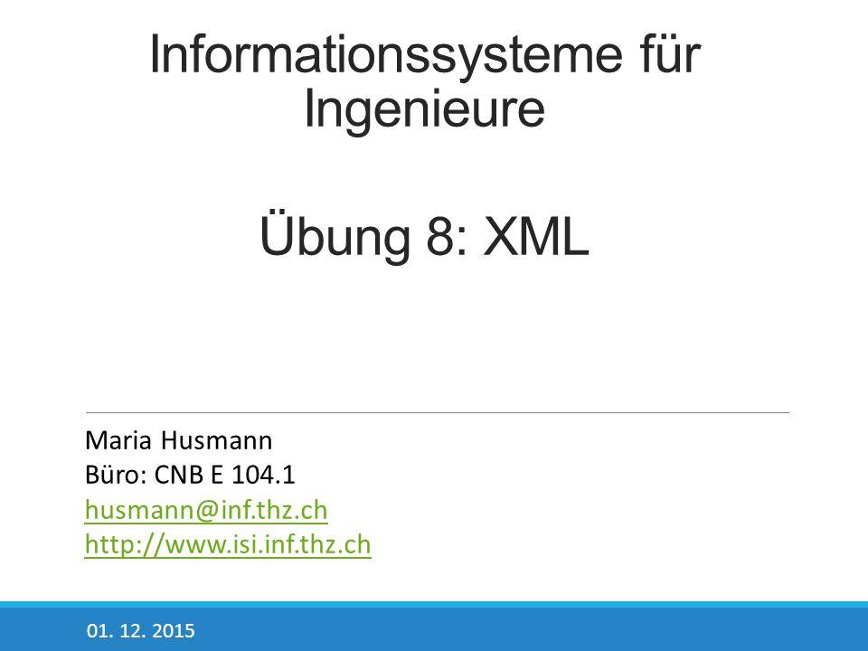 Informationssysteme für Ingenieure Übung 8: XML 01.