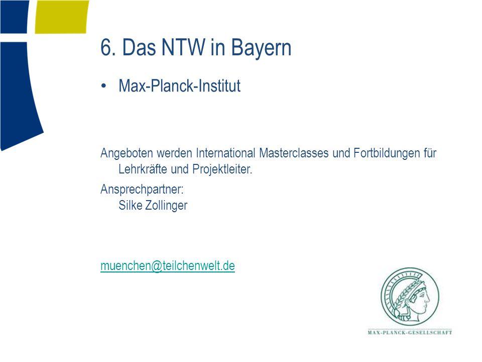 Max-Planck-Institut Angeboten werden International Masterclasses und Fortbildungen für Lehrkräfte und Projektleiter. Ansprechpartner: Silke Zollinger