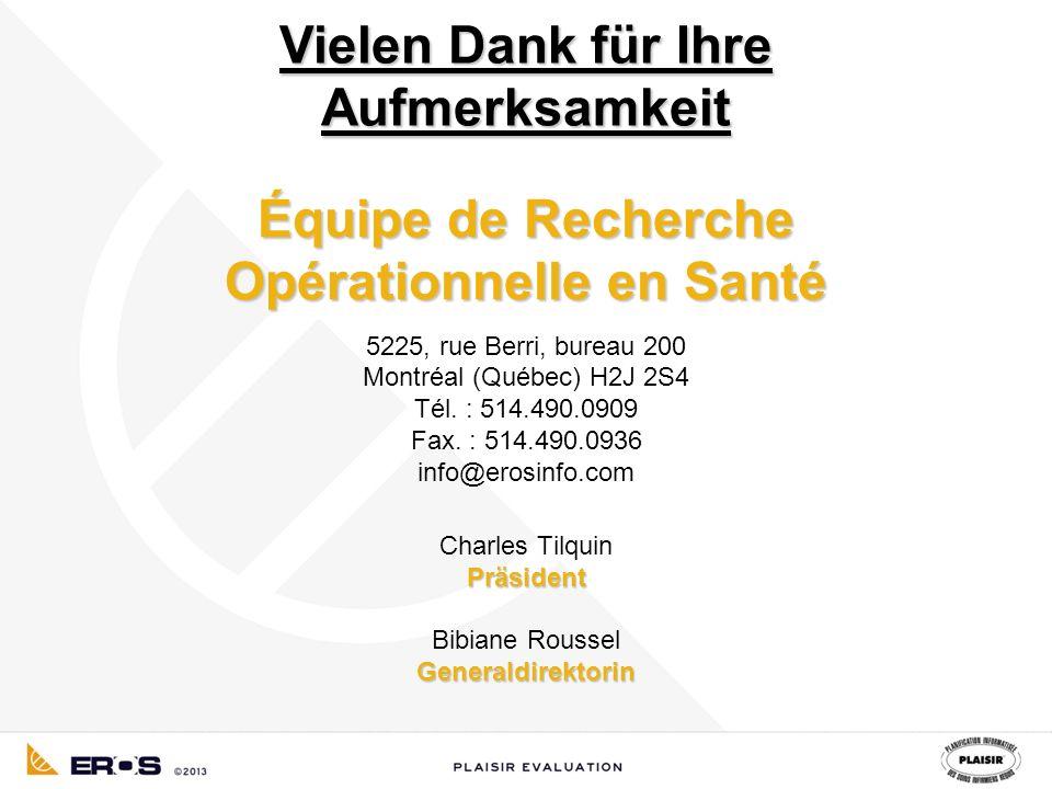 Équipe de Recherche Opérationnelle en Santé Präsident Generaldirektorin Équipe de Recherche Opérationnelle en Santé 5225, rue Berri, bureau 200 Montréal (Québec) H2J 2S4 Tél.