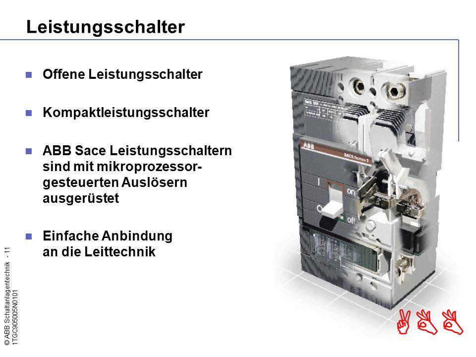 © ABB Schaltanlagentechnik - 11 1TGC905005N0101 ABB Leistungsschalter Offene Leistungsschalter Kompaktleistungsschalter ABB Sace Leistungsschaltern si