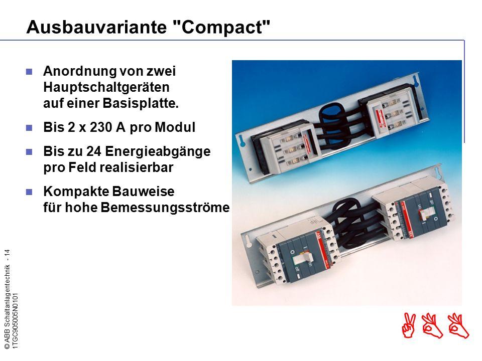 © ABB Schaltanlagentechnik - 14 1TGC905005N0101 ABB Ausbauvariante