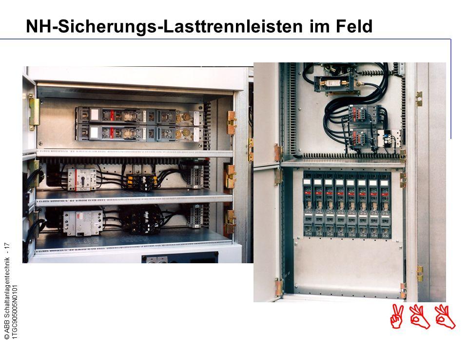 © ABB Schaltanlagentechnik - 17 1TGC905005N0101 ABB NH-Sicherungs-Lasttrennleisten im Feld