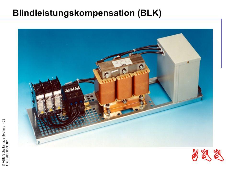 © ABB Schaltanlagentechnik - 22 1TGC905005N0101 ABB Blindleistungskompensation (BLK)