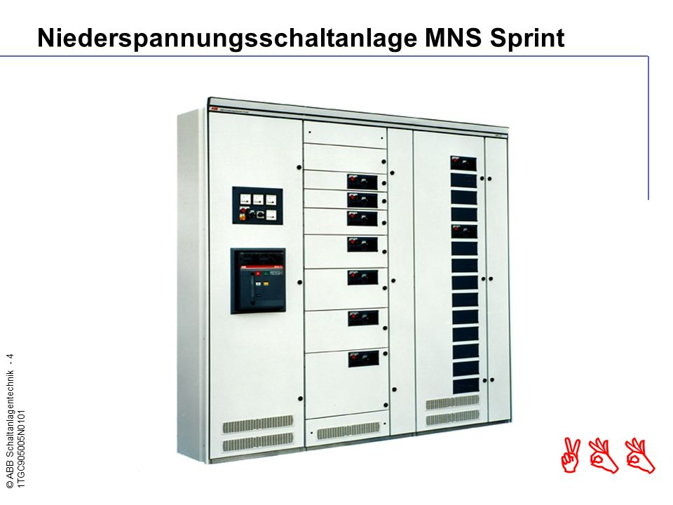 © ABB Schaltanlagentechnik - 4 1TGC905005N0101 ABB Niederspannungsschaltanlage MNS Sprint