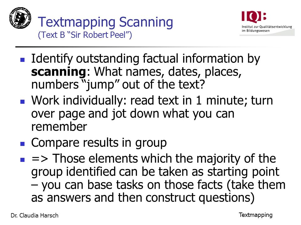 "Dr. Claudia Harsch Textmapping Textmapping Scanning (Text B ""Sir Robert Peel"") Identify outstanding factual information by scanning: What names, dates"