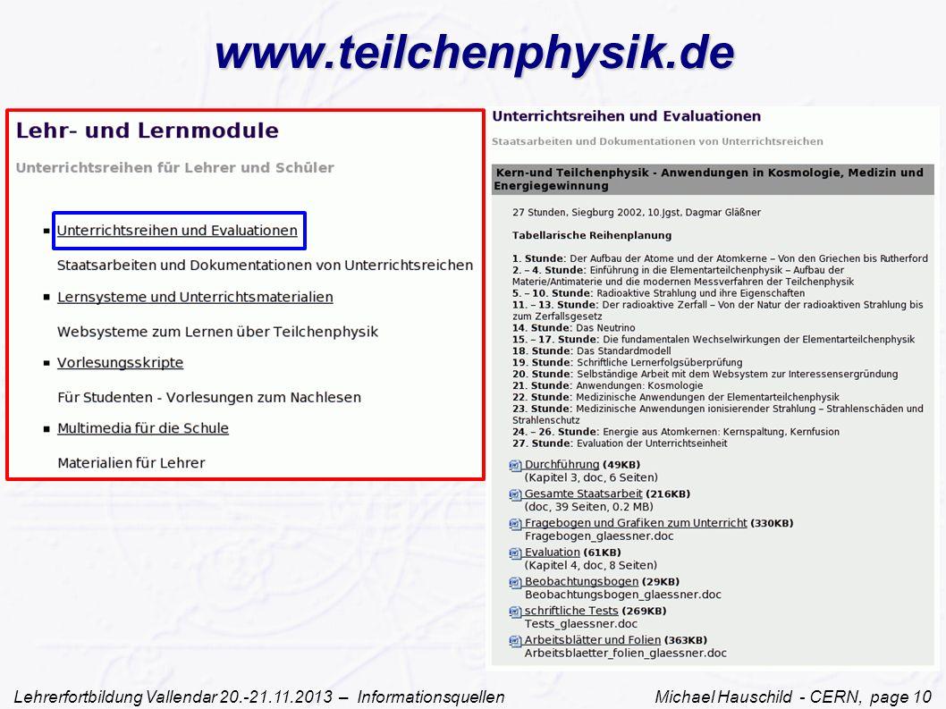 Lehrerfortbildung Vallendar 20.-21.11.2013 – Informationsquellen Michael Hauschild - CERN, page 10 www.teilchenphysik.de