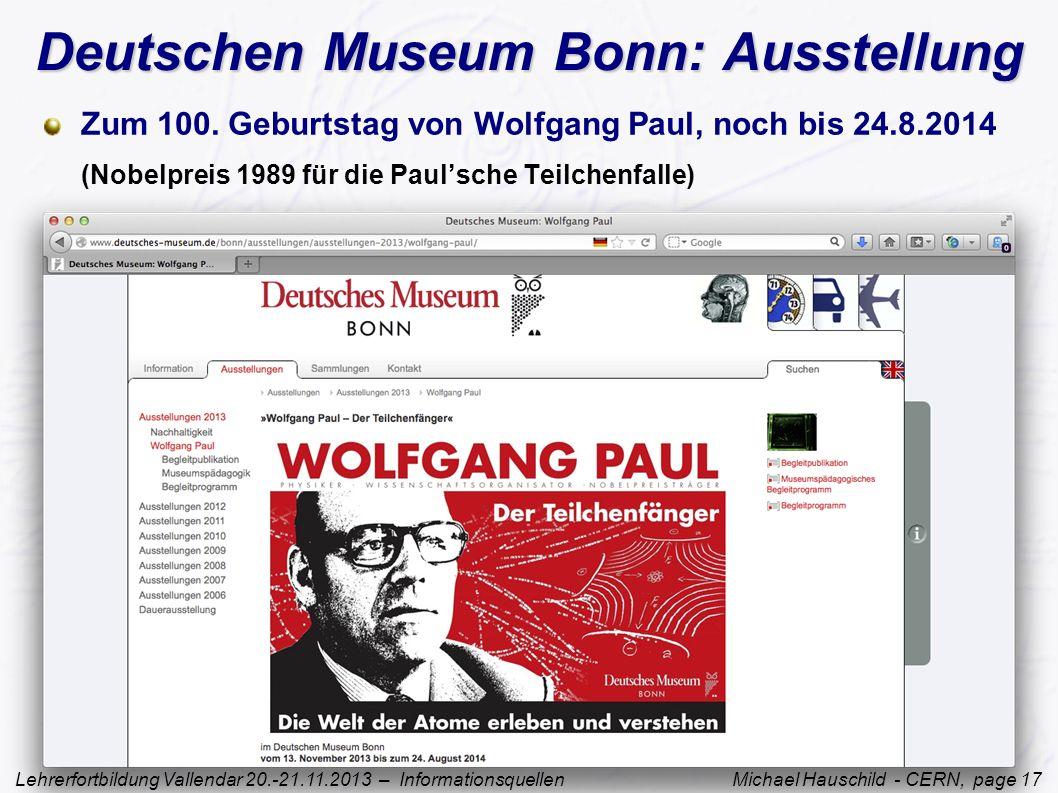 Lehrerfortbildung Vallendar 20.-21.11.2013 – Informationsquellen Michael Hauschild - CERN, page 17 Deutschen Museum Bonn: Ausstellung Zum 100.