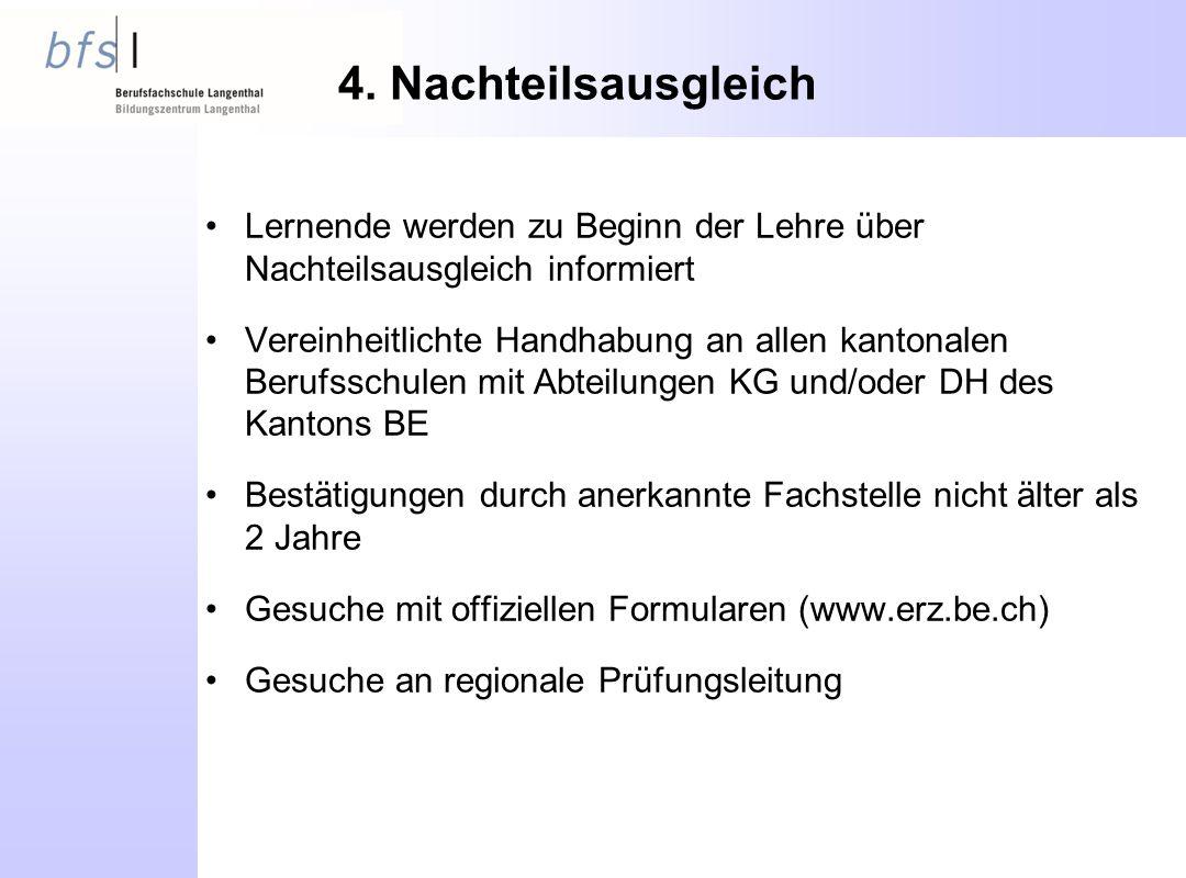 4. Nachteilsausgleich Lernende werden zu Beginn der Lehre über Nachteilsausgleich informiert Vereinheitlichte Handhabung an allen kantonalen Berufssch