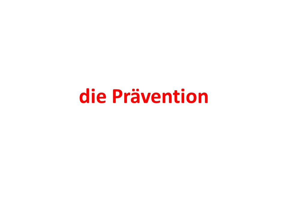 die Prävention