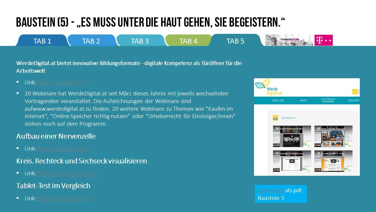 """TAB 4TAB 3TAB 5TAB 2TAB 1 BAUSTEIN (5) - """"Es muss unter die Haut gehen, sie begeistern. WerdeDigital.at bietet innovative Bildungsformate - digitale Kompetenz als Türöffner für die Arbeitswelt  Link: http://goo.gl/sl37xThttp://goo.gl/sl37xT  20 Webinare hat WerdeDigital.at seit März dieses Jahres mit jeweils wechselnden Vortragenden veranstaltet."""