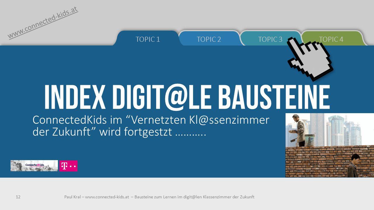 INDEX DIGIT@LE BAUSTEINE ConnectedKids im Vernetzten Kl@ssenzimmer der Zukunft wird fortgestzt ………..