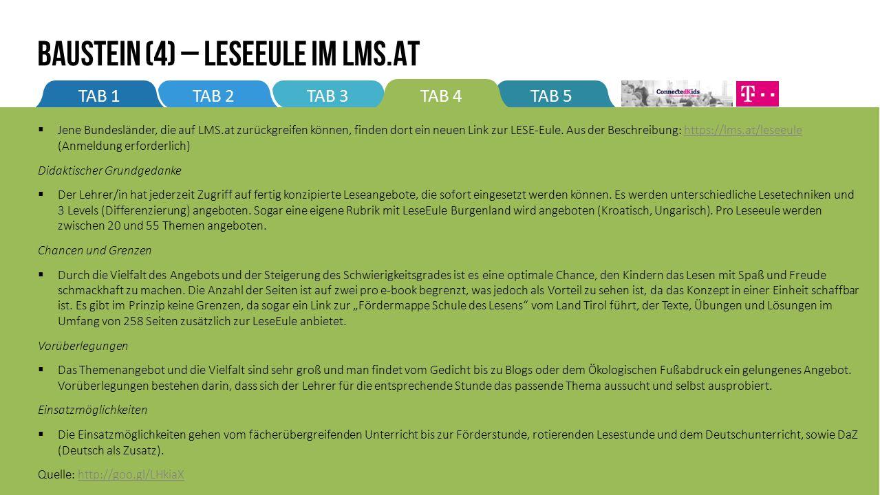 TAB 3TAB 5TAB 2TAB 1TAB 4 BAUSTEIN (4) – Leseeule im LMS.at  Jene Bundesländer, die auf LMS.at zurückgreifen können, finden dort ein neuen Link zur LESE-Eule.