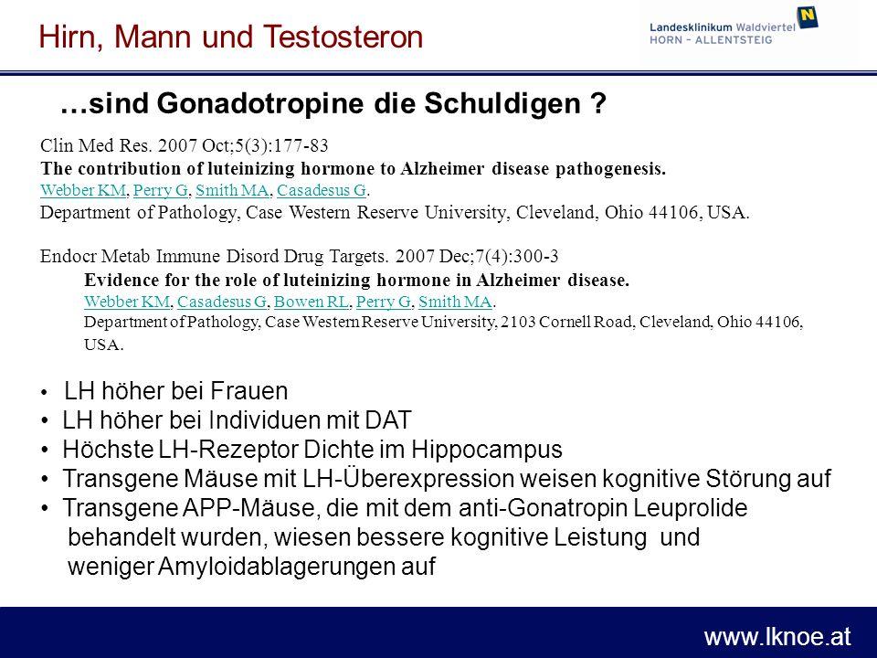 www.lknoe.at Hirn, Mann und Testosteron Androgen, tau und Aß 42 1997 - 2000: Proc Natl Acad Sci U S A.