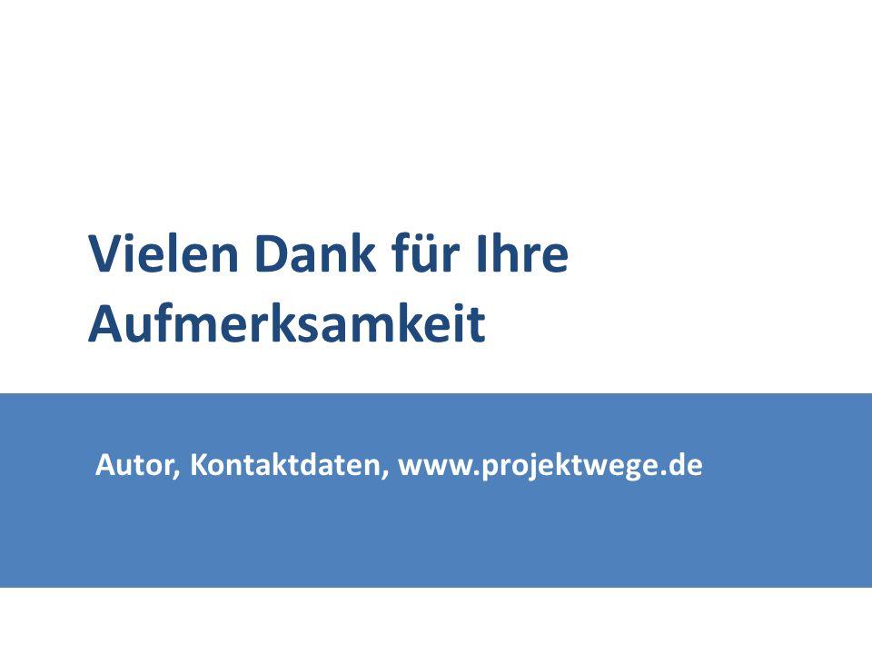 Autor, Kontaktdaten, www.projektwege.de Vielen Dank für Ihre Aufmerksamkeit