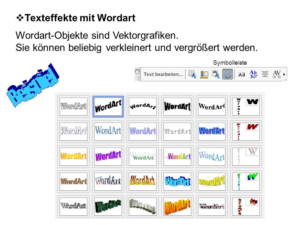  Texteffekte mit Wordart Wordart-Objekte sind Vektorgrafiken.