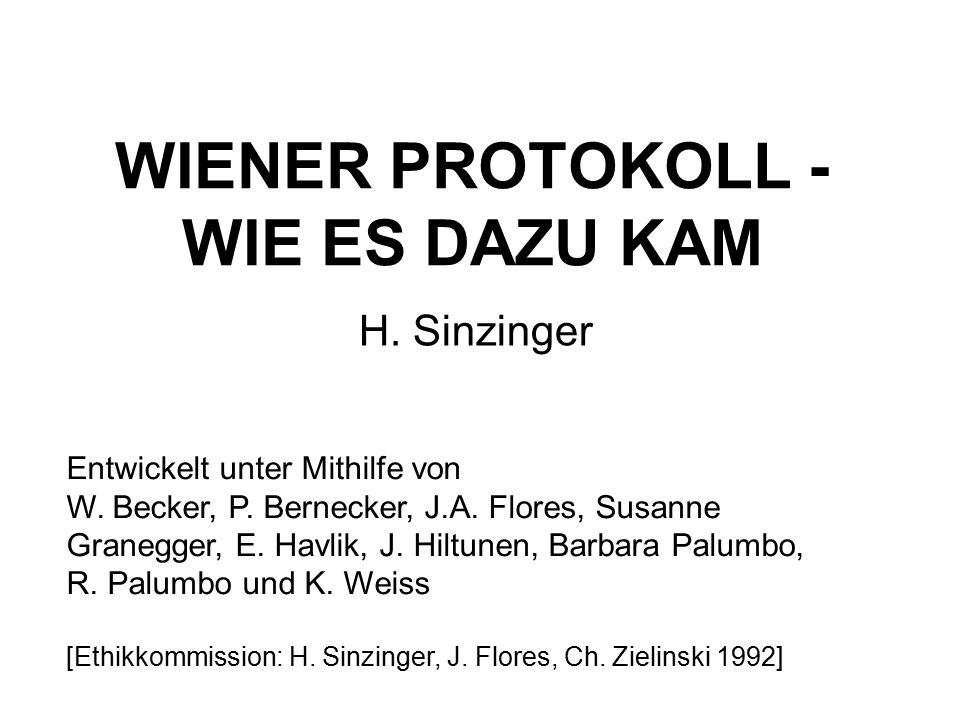 WIENER PROTOKOLL - WIE ES DAZU KAM H. Sinzinger Entwickelt unter Mithilfe von W. Becker, P. Bernecker, J.A. Flores, Susanne Granegger, E. Havlik, J. H