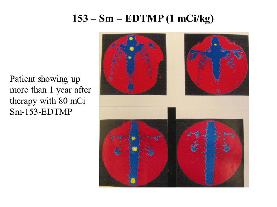 1. Therapie 1,0 mCi / kg 153 Sm- EDTMP 1 Jahr symptomfrei 2. Therapie 1,0 mCi/kg dann 30mCi