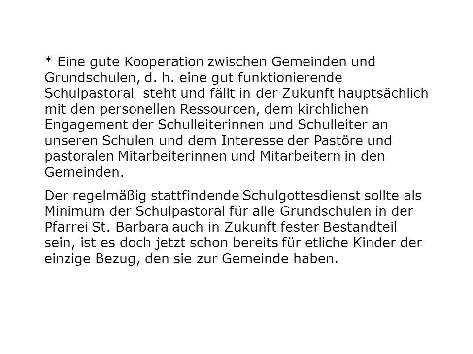 * Eine gute Kooperation zwischen Gemeinden und Grundschulen, d.